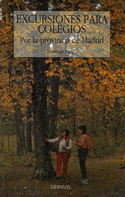 Excursiones para colegios por Madrid.  por Domingo Pliego Vega. Ediciones Desnivel
