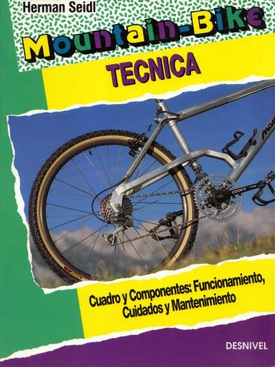 Mountain bike. Técnica.  por Herman Seidl. Ediciones Desnivel