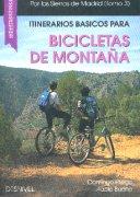 Itinerarios básicos para bicicletas de montaña. Por las Sierras de Madrid (3).  por Domingo Pliego; Pablo Bueno. Ediciones Desnivel