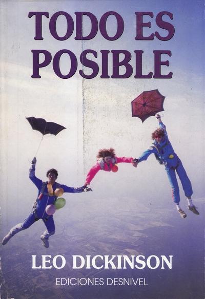 Todo es posible.  por Leo Dickinson. Ediciones Desnivel