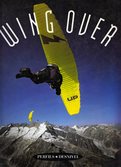 Wing Over.  por Uli Wiesmeier. Ediciones Desnivel