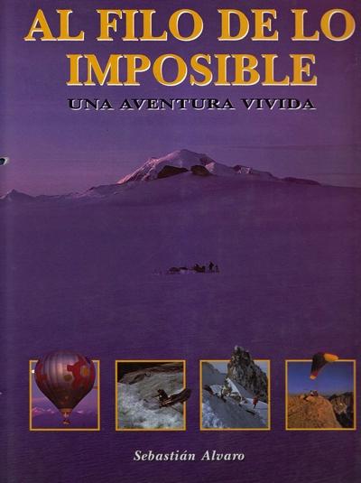 Al filo de lo imposible.  por Sebastián Álvaro. Ediciones Desnivel