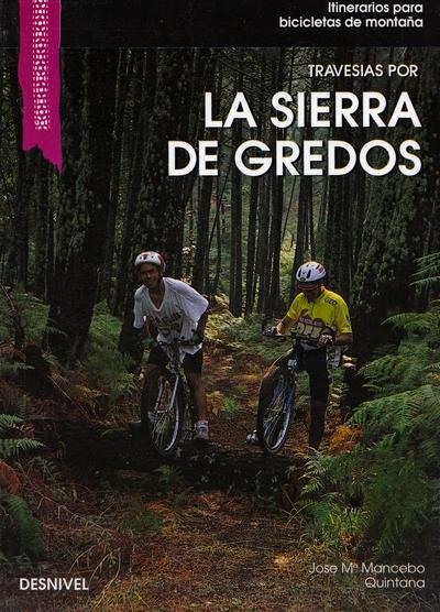 Travesías por la Sierra de Gredos.  por Jose Mª Mancebo