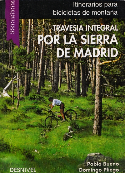 Travesía integral por la Sierra de Madrid.  por Domingo Pliego; Pablo Bueno. Ediciones Desnivel