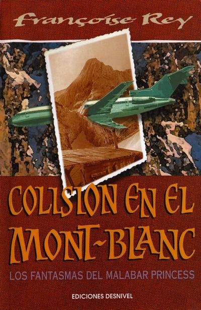 Colisión en el Mont Blanc.  por Françoise Rey. Ediciones Desnivel