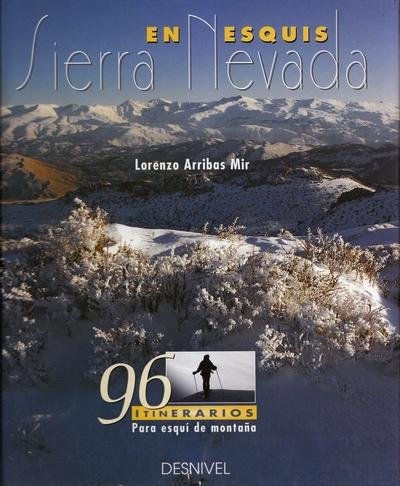 Sierra Nevada en esquís.  por Lorenzo Arribas Mir. Ediciones Desnivel