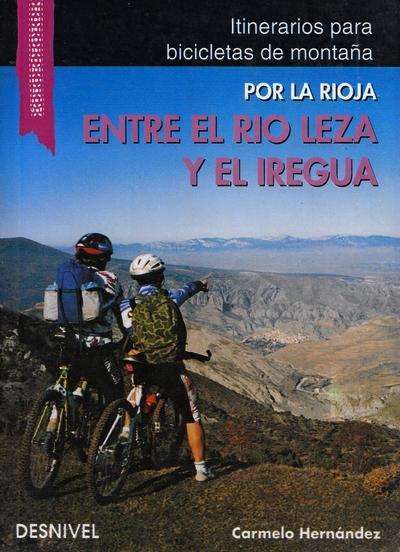 Entre el río Leza y el Iregua. Itinerarios para bicicletas de montaña por Hernández