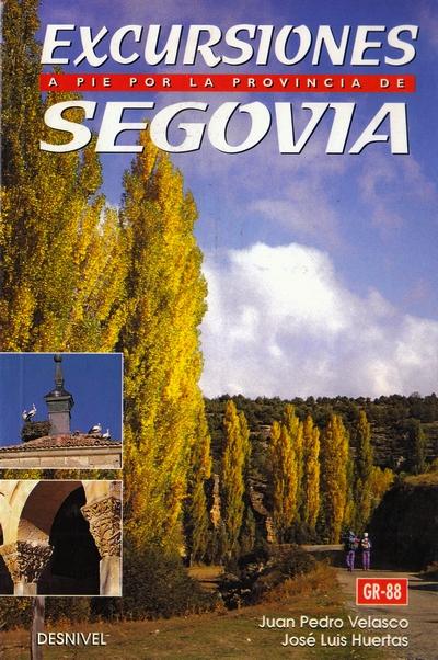 Excursiones a pie por la provincia de Segovia. Sendero Segoviano por José Luis Huertas; Juan Pedro Velasco. Ediciones Desnivel