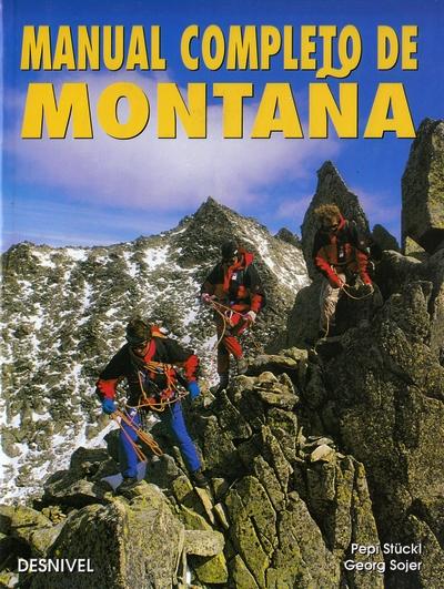 Manual completo de montaña.  por Georg Sojer; Pepi Stückl. Ediciones Desnivel