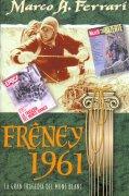 Freney 1961. La  gran tragedia del Mont Blanc.  por Marco A. Ferrari. Ediciones Desnivel