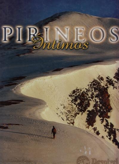 Pirineos íntimos.  por Enric Faura Busto; Jordi Longas Mayayo. Ediciones Desnivel