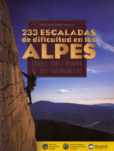 233 Escaladas de dificultad en los Alpes.  por Jordi Lluch; Ramón Samarra. Ediciones Desnivel