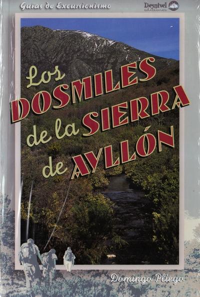 Los dosmiles de la Sierra de Ayllón.  por Domingo Pliego Vega. Ediciones Desnivel