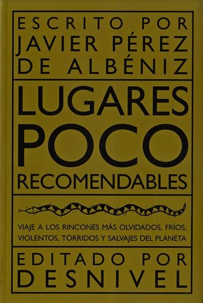 Lugares poco recomendables.  por Javier Pérez de Albéniz. Ediciones Desnivel