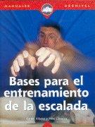Bases para el entrenamiento de la escalada.  por Carles Albesa; Pere Lloberas. Ediciones Desnivel