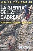 Guía de escaladas en la Sierra de la Cabrera.  por Federación Madrileña de Montañismo. Ediciones Desnivel