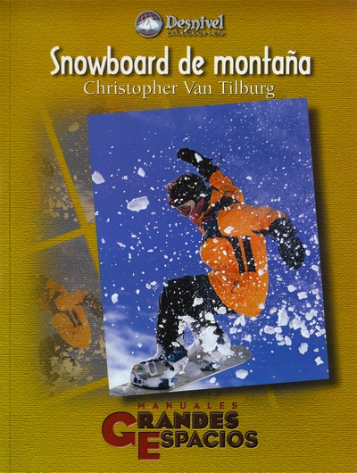 Snowboard de montaña.  por Christopher Van Tilburg. Ediciones Desnivel