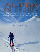 Alpes en esquís.  por Oriol Guasch Terré. Ediciones Desnivel