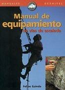 Manual de equipamiento de vías de escalada.  por Felipe Guinda. Ediciones Desnivel