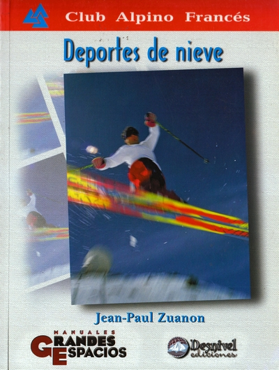 Deportes de nieve.  por Jean-Paul Zuanon. Ediciones Desnivel