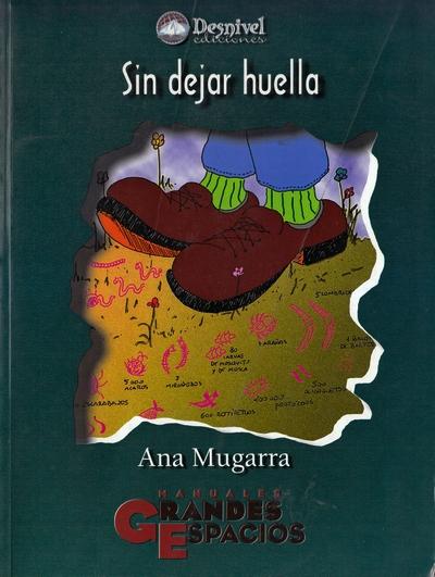 Sin dejar huella.  por Ana Mugarra. Ediciones Desnivel