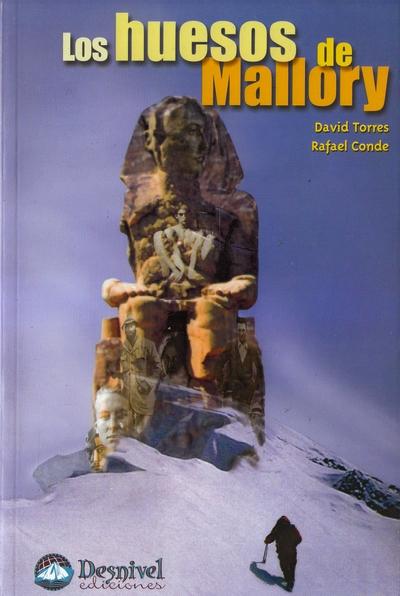Los huesos de Mallory.  por David Torres; Rafael Conde. Ediciones Desnivel
