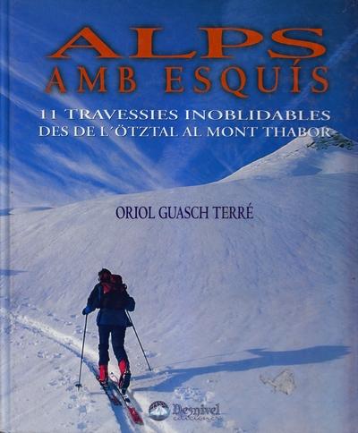 Alps amb esquís.  por Oriol Guasch Terré. Ediciones Desnivel