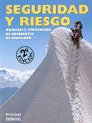 Seguridad y riesgo. Análisis y prevención de accidentes de escalada por Pit Schubert. Ediciones Desnivel
