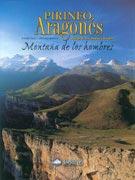 Pirineo aragonés. Montaña de los hombres.  por Santiago Mendieta. Ediciones Desnivel