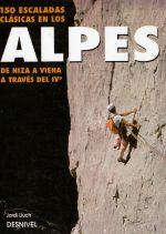 150 Escaladas clásicas en los Alpes.  por Jordi Lluch. Ediciones Desnivel