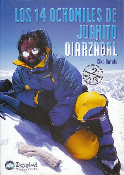 Los 14 ochomiles de Juanito Oiarzábal.  por Kiko Betelu. Ediciones Desnivel