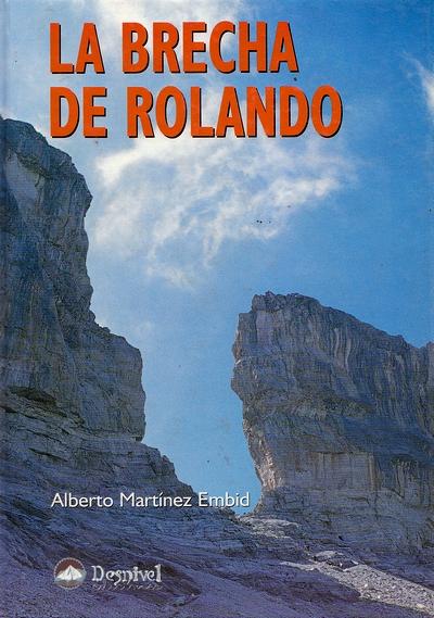 La Brecha de Rolando.  por Alberto Martínez Embid. Ediciones Desnivel