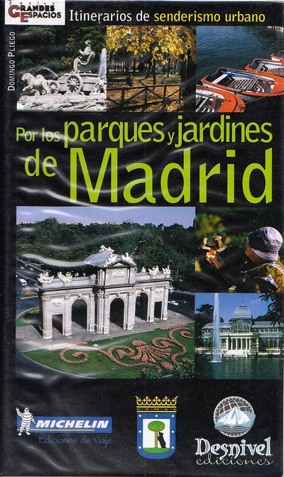 Por los parques y jardines de Madrid.  por Domingo Pliego Vega. Ediciones Desnivel