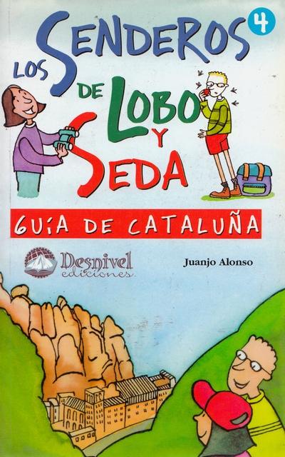 Los Senderos de Lobo y Seda 4. Guía de Cataluña.  por Juanjo Alonso. Ediciones Desnivel