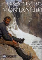 Montañero.  por Chris Bonington. Ediciones Desnivel