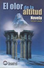 El olor de la altitud.  por Sylvain Jouty. Ediciones Desnivel