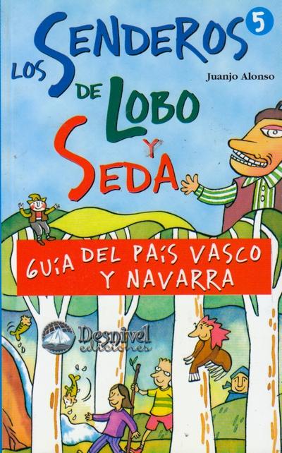 Los Senderos de Lobo y Seda 5. Guía del País Vasco y Navarra.  por Juanjo Alonso. Ediciones Desnivel