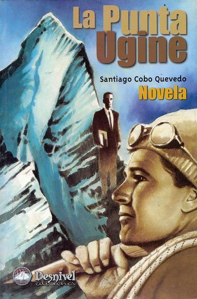 La Punta Ugine.  por Santiago Cobo Quevedo. Ediciones Desnivel