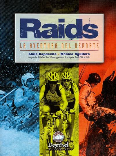 Raids. La aventura del deporte por Lluis Capdevila; Mónca Aguilera. Ediciones Desnivel