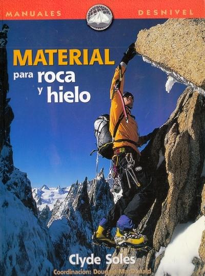 Material para roca y hielo.  por Clyde Soles. Ediciones Desnivel