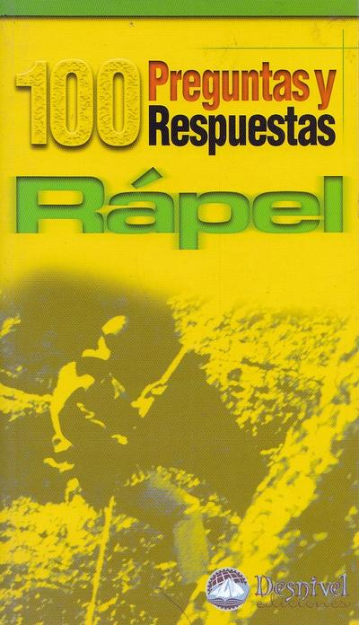 Rápel. 100 preguntas y respuestas por Tino Núñez. Ediciones Desnivel