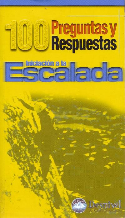 Iniciación a la escalada. 100 preguntas y respuestas por José Luis Muñoz. Ediciones Desnivel