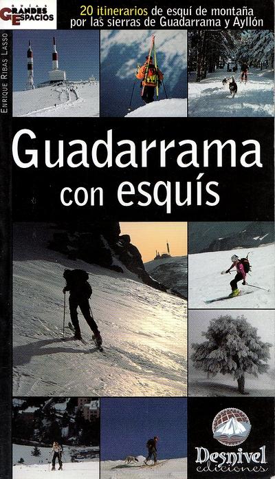 Guadarrama con esquís.  por Enrique Ribas Lasso. Ediciones Desnivel