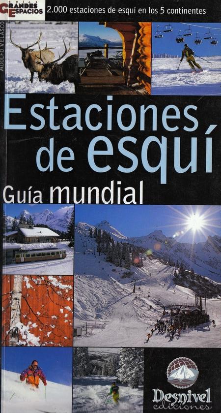 Estaciones de esquí. Guía mundial.  por Adolfo Velasco. Ediciones Desnivel