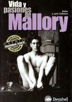 Vida y pasiones de Mallory.  por Leni Gillman; Peter. Ediciones Desnivel