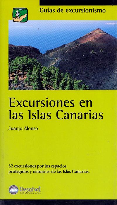 Excursiones en las Islas Canarias.  por Juanjo Alonso. Ediciones Desnivel
