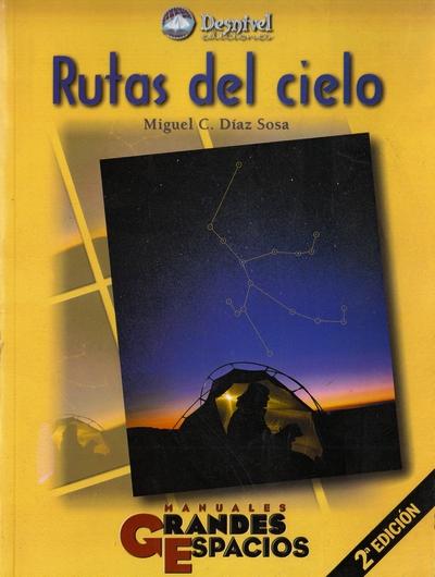 Rutas del cielo.  por Miguel C. Díaz Sosa. Ediciones Desnivel