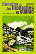 Cuentos de las montañas de cuento.  por . Ediciones Desnivel