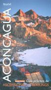 Aconcagua. Guía práctica de ascensiones y trekkings.  por Heber Orona. Ediciones Desnivel