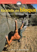 Escalada en bloque.  por Héctor del Campo. Ediciones Desnivel